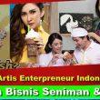 Kadin UMKM Artis – Wadah Bisnis UMKM Bagi Seniman & Artis Indonesia